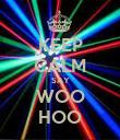 KEEP CALM SAY WOO HOO - Personalised Poster large