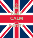 KEEP CALM says BADRY  - Personalised Poster large