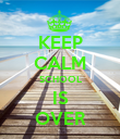 KEEP CALM SCHOOL IS OVER - Personalised Poster large