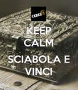 KEEP CALM  SCIABOLA E VINCI - Personalised Poster large