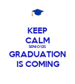 KEEP CALM SENIO12S GRADUATION IS COMING - Personalised Poster large