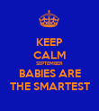 KEEP CALM SEPTEMBER BABIES ARE THE SMARTEST - Personalised Poster large