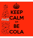 KEEP CALM SH BE COLA - Personalised Poster large