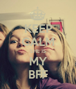 KEEP CALM SHE IS MY BFF - Personalised Poster large