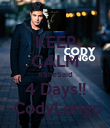 KEEP CALM #SheSaid 4 Days!!  CodyLongo - Personalised Poster small