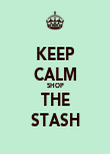 KEEP CALM SHOP THE STASH - Personalised Poster large