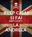 KEEP CALM SI FAI KEEP CALM'S  LA ANDREEA - Personalised Poster large