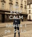 KEEP CALM si iubeste`l pe  So Lo  - Personalised Poster large