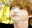 KEEP CALM SIWON AND EAT KYUHYUN up - Personalised Poster large