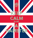 KEEP CALM SLAP A HAMSTER - Personalised Poster large