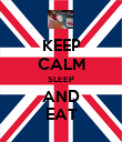 KEEP CALM SLEEP AND EAT - Personalised Poster large