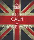 KEEP CALM & SMOKE WEED  - Personalised Poster large