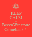 KEEP CALM so BeccaWinstone Comeback !  - Personalised Poster large