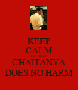 KEEP CALM SO THAT CHAITANYA DOES NO HARM - Personalised Poster large