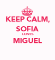 KEEP CALM, SOFIA LOVES MIGUEL  - Personalised Poster large