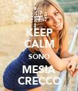 KEEP CALM SONO MESIA CRECCO - Personalised Poster large