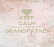 KEEP CALM Soon you'll sleep next to a  GRANDFATHER  - Personalised Poster large