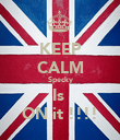 KEEP CALM Specky Is  ON it !!!! - Personalised Poster large