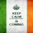 KEEP CALM ST. PATRICK'S DAY IS COMING - Personalised Poster large