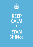 KEEP CALM & STAN SHINee - Personalised Poster large