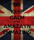KEEP CALM STAY AMAZAYN EMMAZING - Personalised Poster large