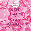 KEEP CALM & STAY FABULOUS - Personalised Poster large