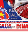 KEEP CALM Steaua  ii bate pe Dinamo - Personalised Poster large