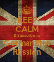 KEEP CALM & Subscribe to GermanPlus Russian - Personalised Poster large