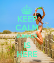 KEEP CALM SUMMER IS HERE - Personalised Poster large