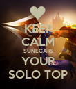 KEEP CALM SUNECA IS YOUR SOLO TOP - Personalised Poster large