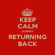 KEEP CALM SUNNY RETURNING BACK - Personalised Large Wall Decal