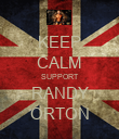 KEEP CALM SUPPORT RANDY ORTON - Personalised Poster large