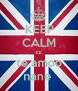 KEEP CALM sz' te amoo nane  - Personalised Poster large