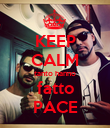 KEEP CALM tanto hanno fatto PACE - Personalised Poster large