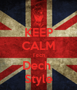 KEEP CALM Tech Dech  Style - Personalised Poster large