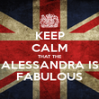 KEEP CALM THAT THE ALESSANDRA IS FABULOUS - Personalised Poster large