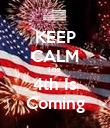 KEEP CALM The  4th Is Coming - Personalised Poster large