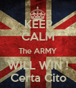 KEEP CALM The ARMY WILL WIN ! Certa Cito - Personalised Poster large