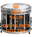 KEEP CALM THE DRUMLINE'S GOT THIS - Personalised Poster large