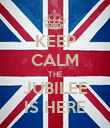 KEEP CALM THE JUBILEE IS HERE - Personalised Poster large