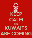 KEEP CALM THE KUWAITS ARE COMING - Personalised Poster large