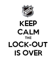 KEEP CALM THE LOCK-OUT IS OVER - Personalised Poster large