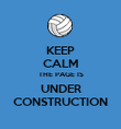 KEEP CALM THE PAGE IS UNDER CONSTRUCTION - Personalised Poster large