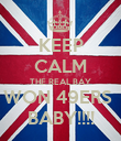 KEEP CALM THE REAL BAY WON 49ERS  BABY!!!! - Personalised Poster large