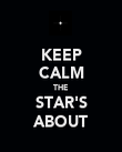 KEEP CALM THE STAR'S ABOUT - Personalised Poster large