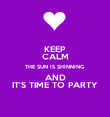 KEEP CALM THE SUN IS SHINNING AND IT'S TIME TO PARTY - Personalised Poster large
