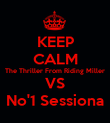 KEEP CALM The Thriller From Riding Miller VS No'1 Sessiona - Personalised Poster large