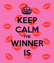 KEEP CALM THE WINNER IS - Personalised Poster large