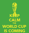 KEEP CALM THE WORLD CUP IS COMING - Personalised Poster large