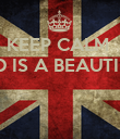 KEEP CALM  THE WORLD IS A BEAUTIFUL PLACE     - Personalised Poster large
